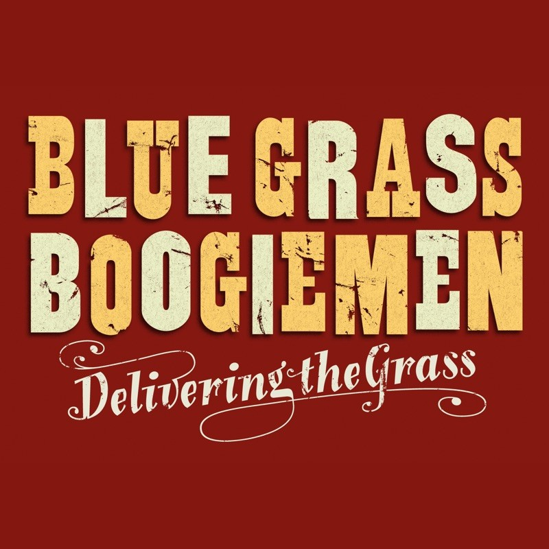 Blue Grass Boogiemen - Delivering the grass
