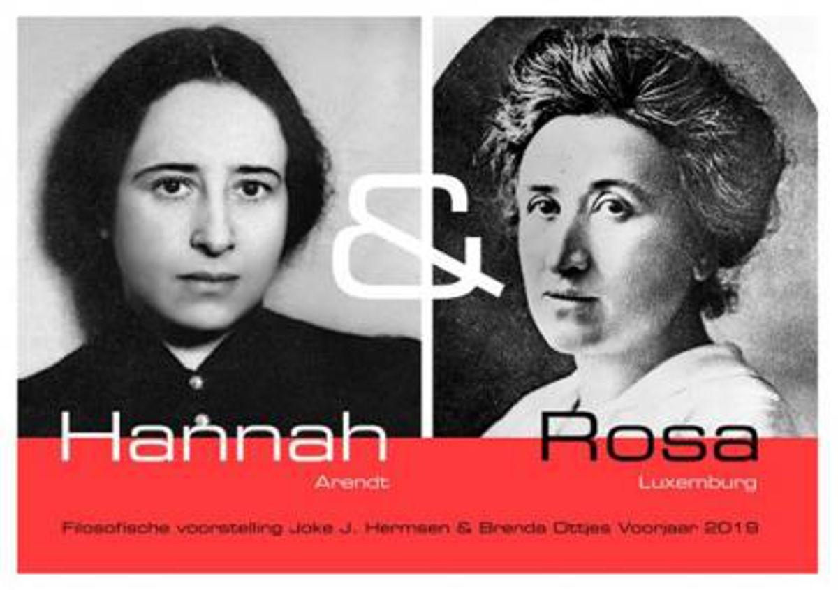 De lessen van Hannah Arendt en Rosa Luxemburg
