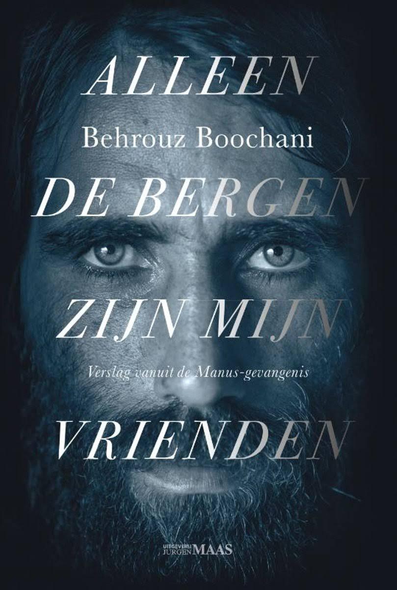 'Alleen de bergen zijn mijn vrienden' - Behrouz Boochani